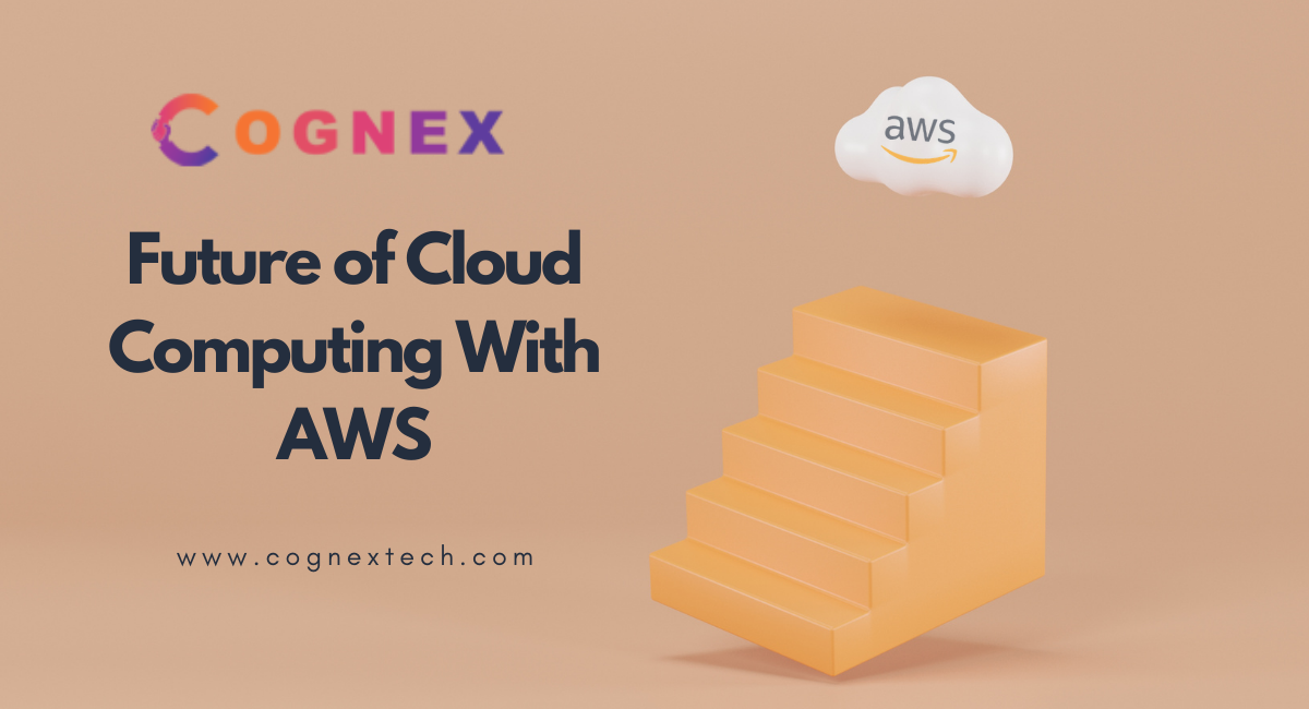 Future of Cloud Computing With AWS